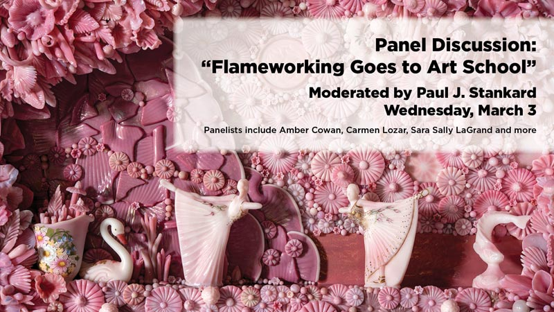 """""""Flameworking Goes to Art School"""", Moderated by Paul J. Stankard"""